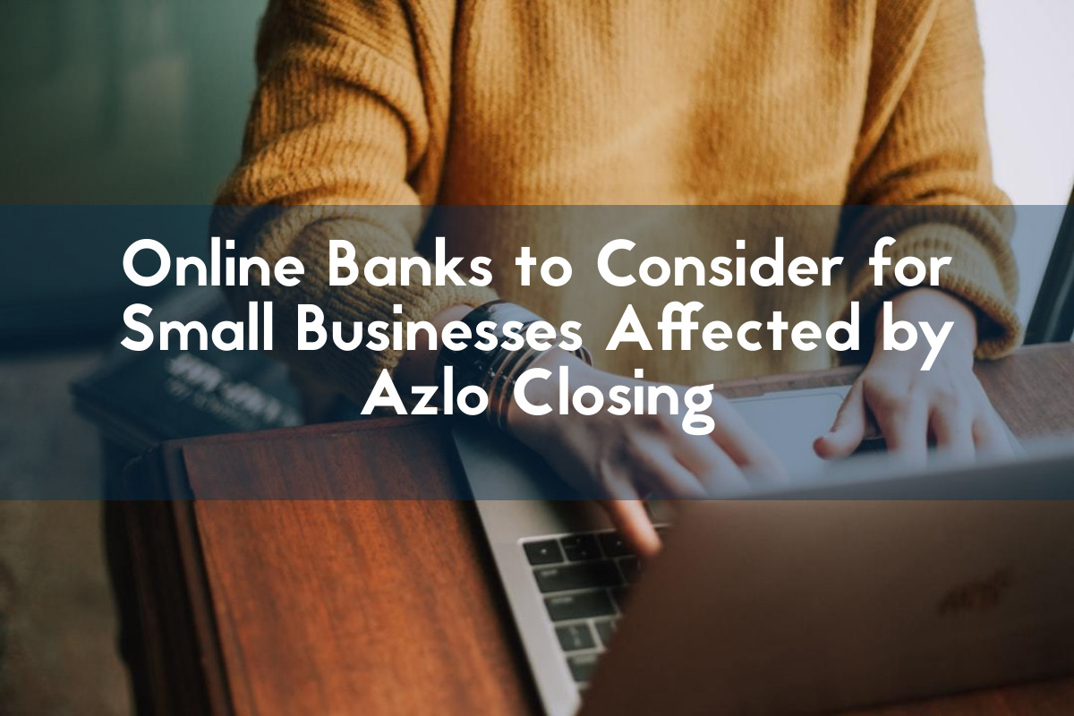 online banks to consider for small businesses affected by azlo closing blog header
